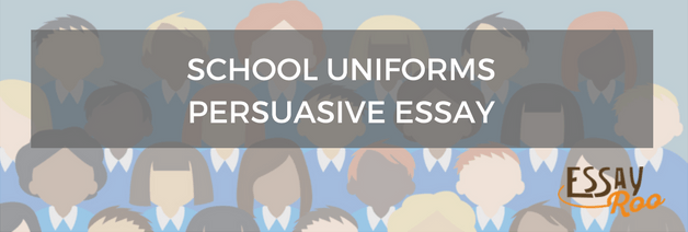 school uniforms should be compulsory persuasive essay help